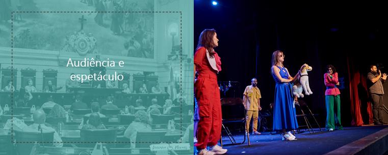 """Descrição da imagem:Duas imagens, lado a lado. A primeira, na esquerda, está desfocada, com um título por cima dizendo """"Audiência e espetáculo"""". A segunda, na direita, mostra vários/as atores e atrizes de pé no palco, encenando a peça, com um intérprete de Libras do lado direito do palco."""